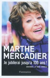Marthe Mercadier : couverture de son livre je jubilerai jusqu a 100 ans